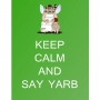 Keep Calm and Say Yarb