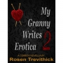Sequel to My Granny Writes Erotica Out Today