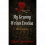 Entire Granny Writes Erotica Novel Out in July
