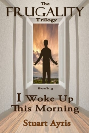 I Woke Up This Morning by Stuart Ayris