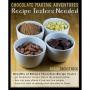 Fancy Testing Chocolate Recipes?