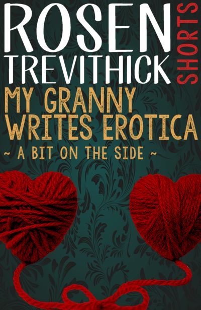 My Granny Writes Erotica (The Final Quickie)