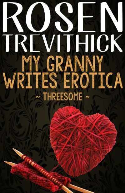My Granny Writes Erotica - Threesome